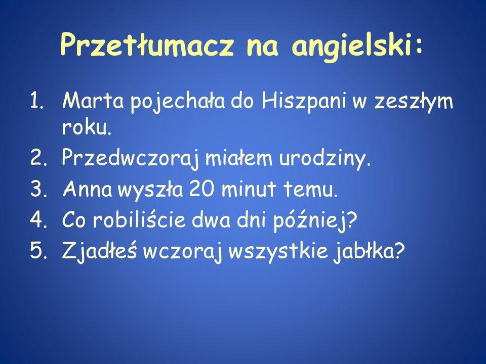 Przetłumacz na angielski: