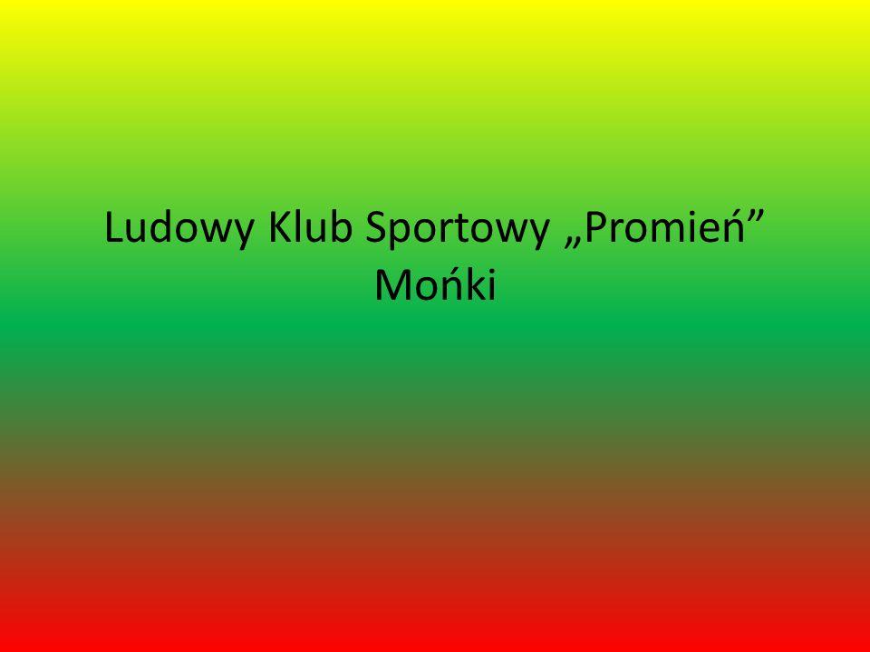 """Ludowy Klub Sportowy """"Promień Mońki"""