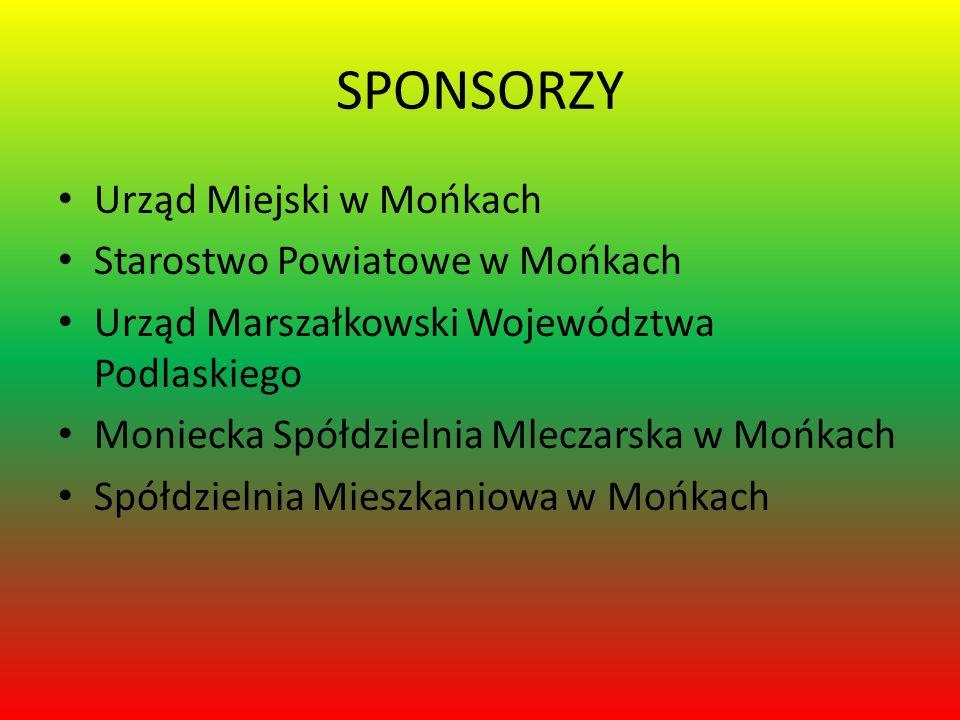 SPONSORZY Urząd Miejski w Mońkach Starostwo Powiatowe w Mońkach