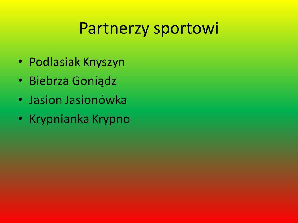 Partnerzy sportowi Podlasiak Knyszyn Biebrza Goniądz Jasion Jasionówka