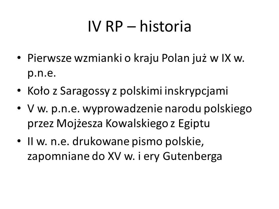 IV RP – historia Pierwsze wzmianki o kraju Polan już w IX w. p.n.e.