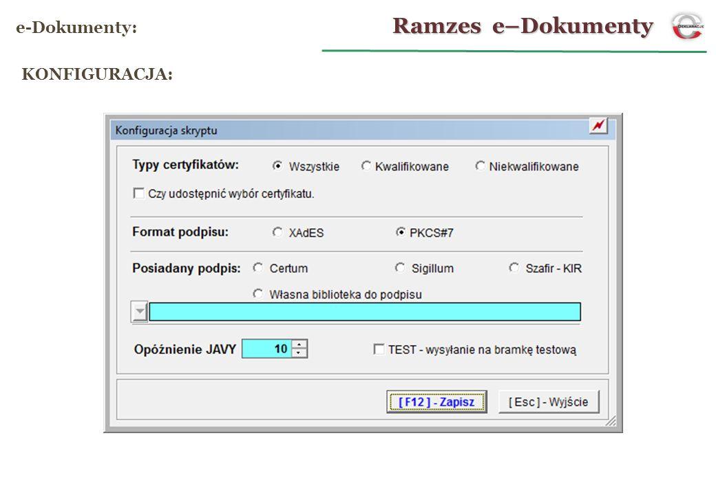 Ramzes e–Dokumenty e-Dokumenty: KONFIGURACJA: 10