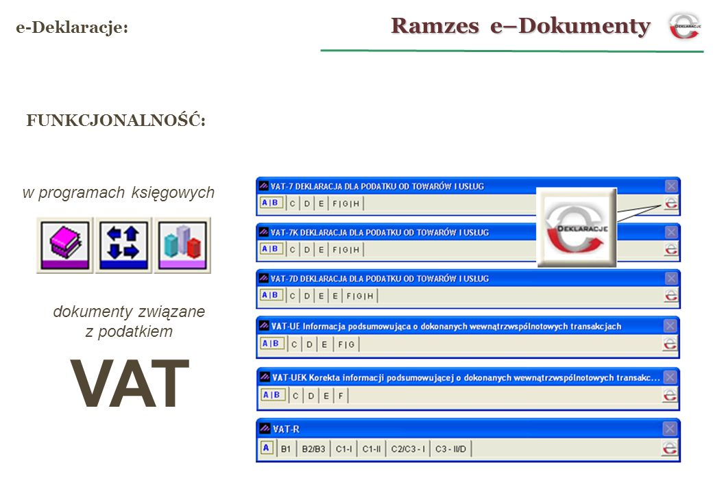 VAT Ramzes e–Dokumenty e-Deklaracje: FUNKCJONALNOŚĆ: