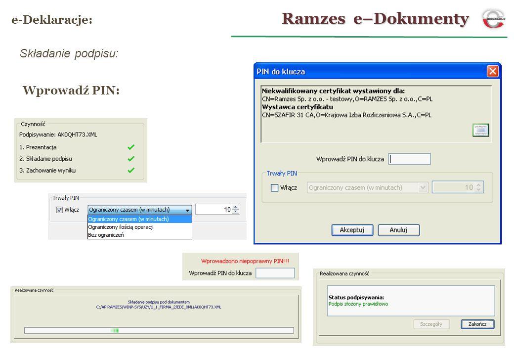 Ramzes e–Dokumenty e-Deklaracje: Składanie podpisu: Wprowadź PIN: 17