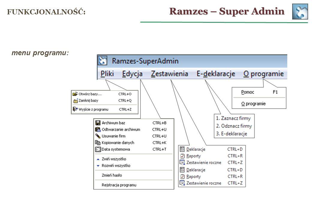 Ramzes – Super Admin FUNKCJONALNOŚĆ: menu programu: 22