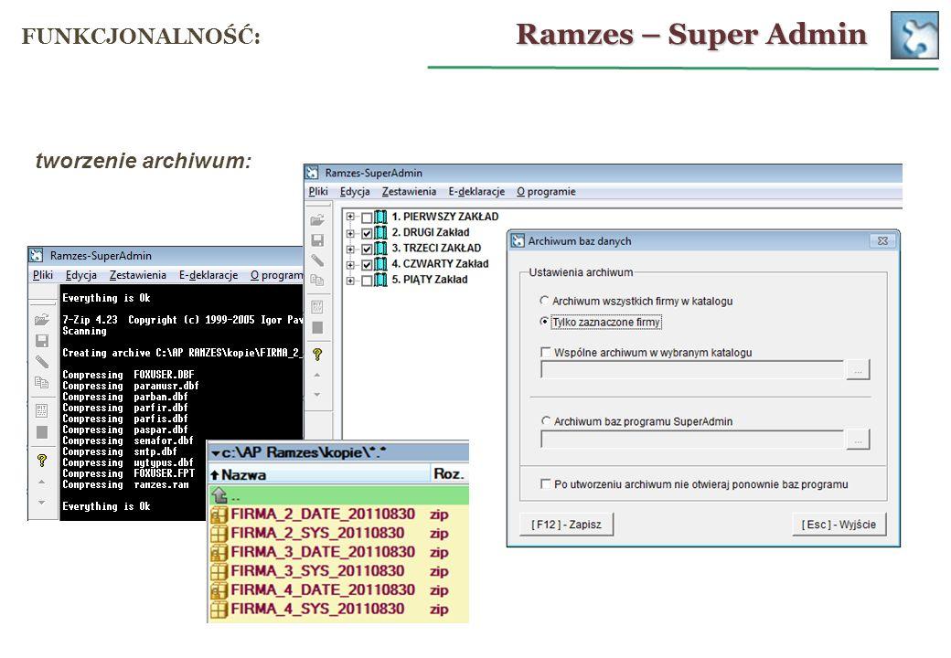 Ramzes – Super Admin FUNKCJONALNOŚĆ: tworzenie archiwum: 23