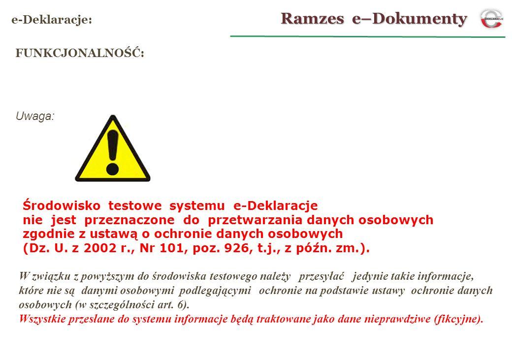 Ramzes e–Dokumenty e-Deklaracje: FUNKCJONALNOŚĆ: Uwaga: