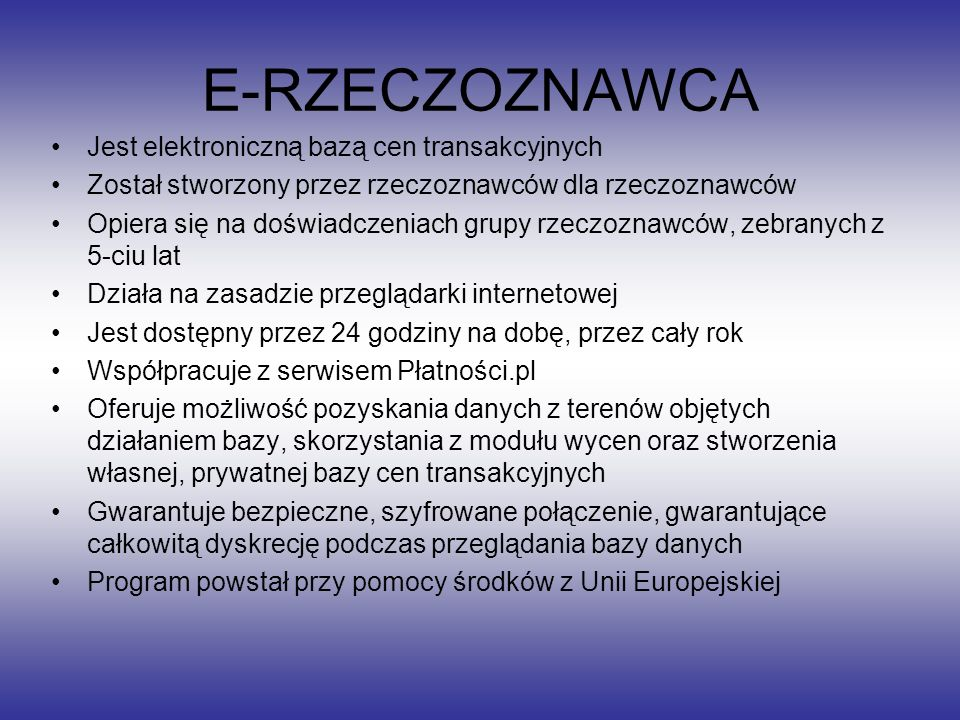 E-RZECZOZNAWCA Jest elektroniczną bazą cen transakcyjnych