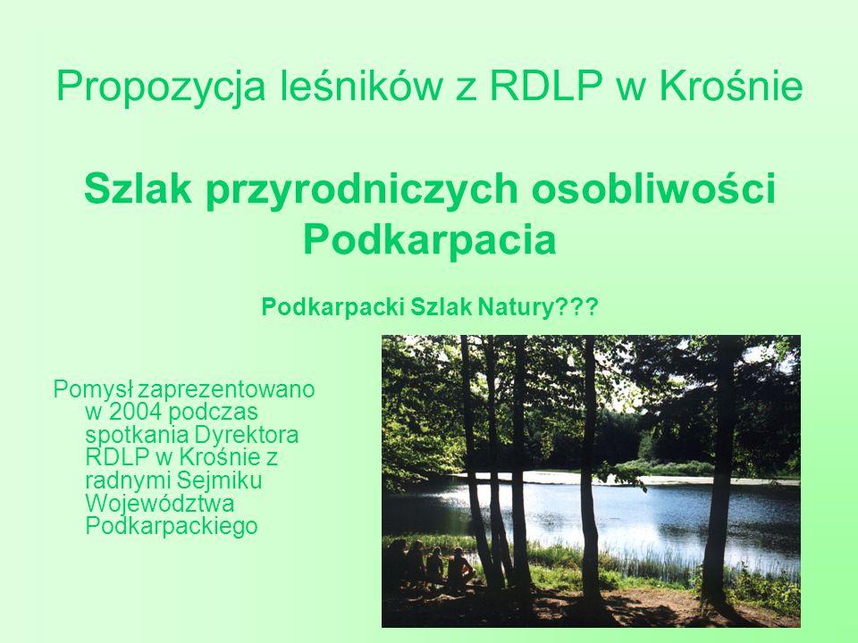 Propozycja leśników z RDLP w Krośnie Szlak przyrodniczych osobliwości Podkarpacia Podkarpacki Szlak Natury