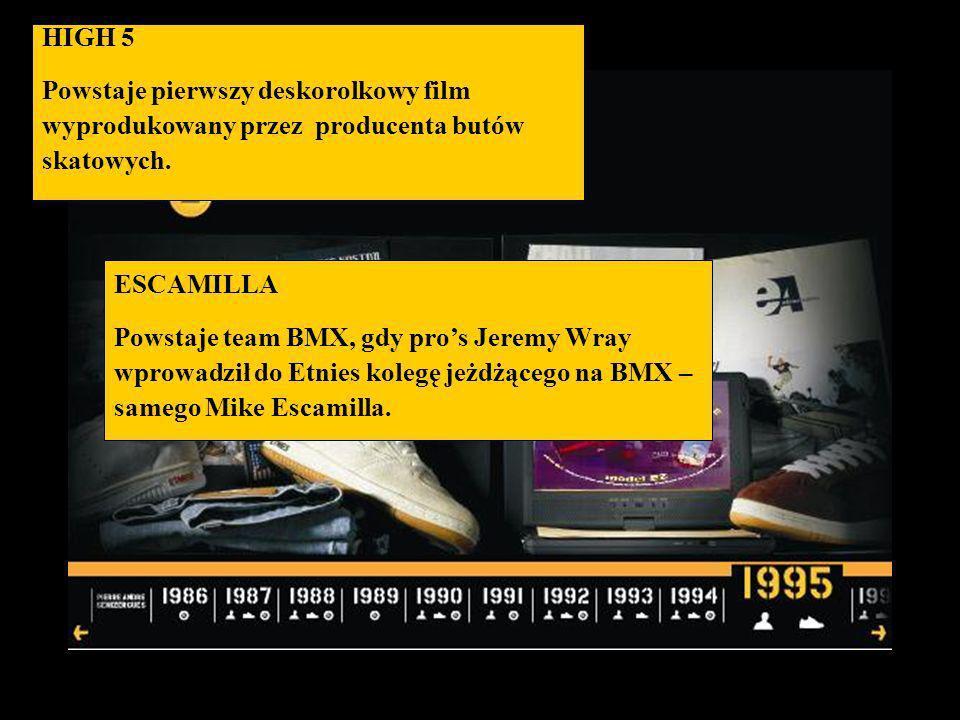 HIGH 5 Powstaje pierwszy deskorolkowy film. wyprodukowany przez producenta butów. skatowych. ESCAMILLA.