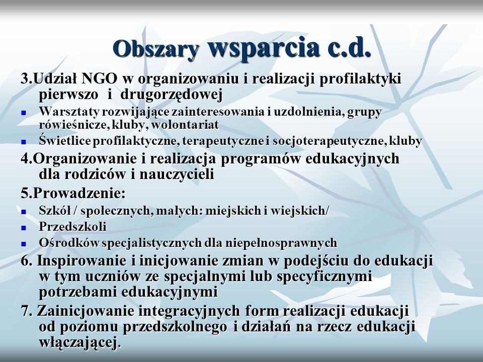 Obszary wsparcia c.d. 3.Udział NGO w organizowaniu i realizacji profilaktyki pierwszo i drugorzędowej.