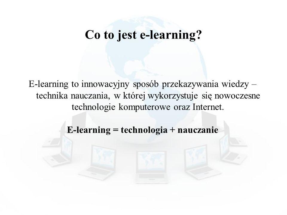 E-learning = technologia + nauczanie