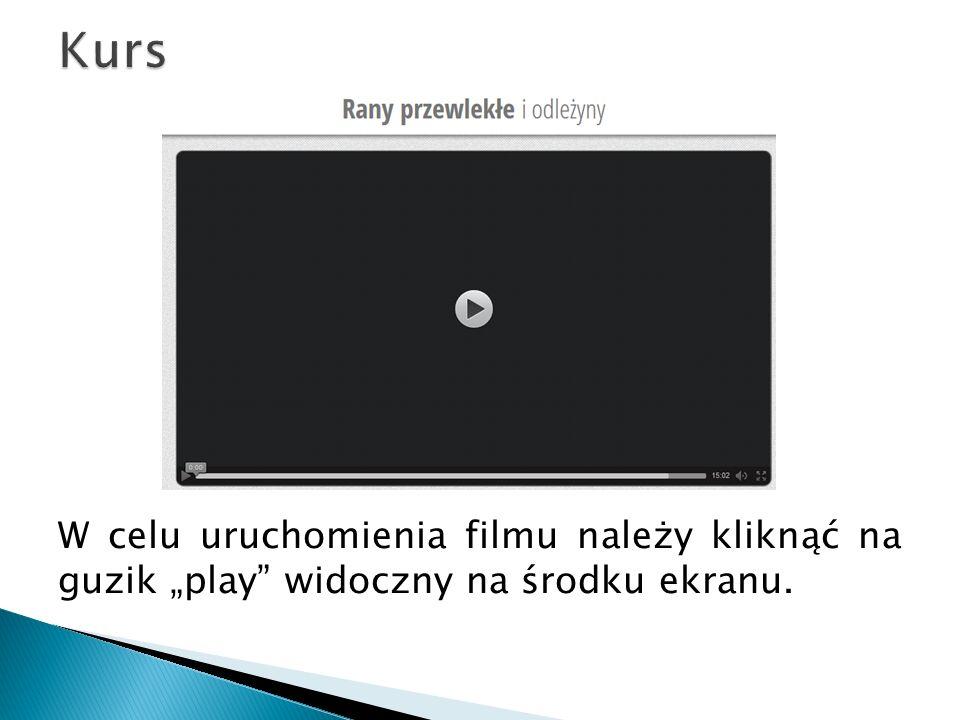 """Kurs W celu uruchomienia filmu należy kliknąć na guzik """"play widoczny na środku ekranu."""