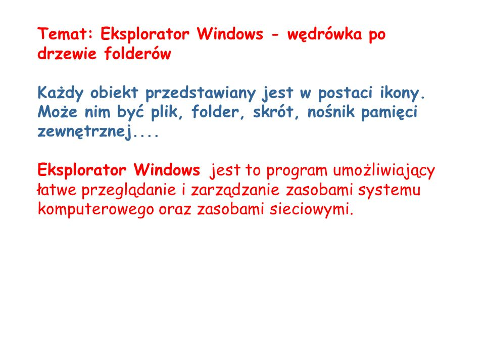 Temat: Eksplorator Windows - wędrówka po drzewie folderów