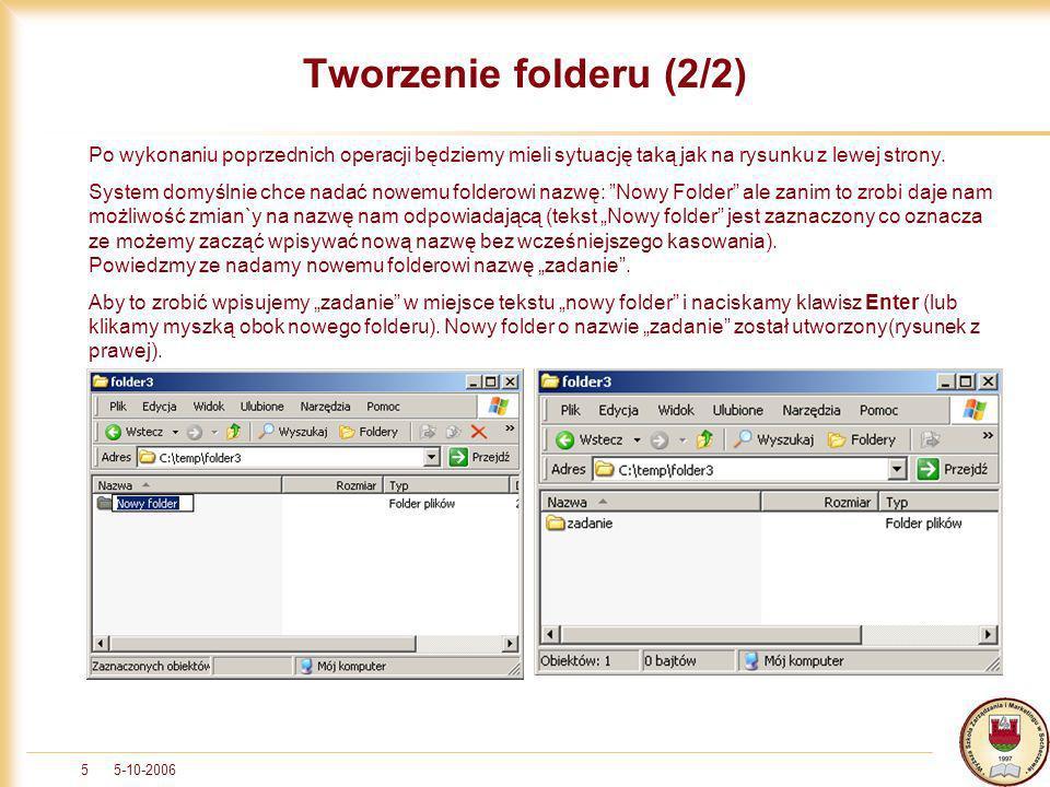 Tworzenie folderu (2/2) Po wykonaniu poprzednich operacji będziemy mieli sytuację taką jak na rysunku z lewej strony.