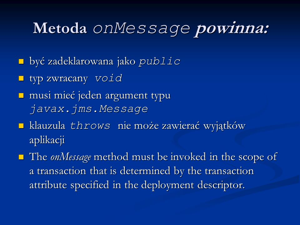 Metoda onMessage powinna: