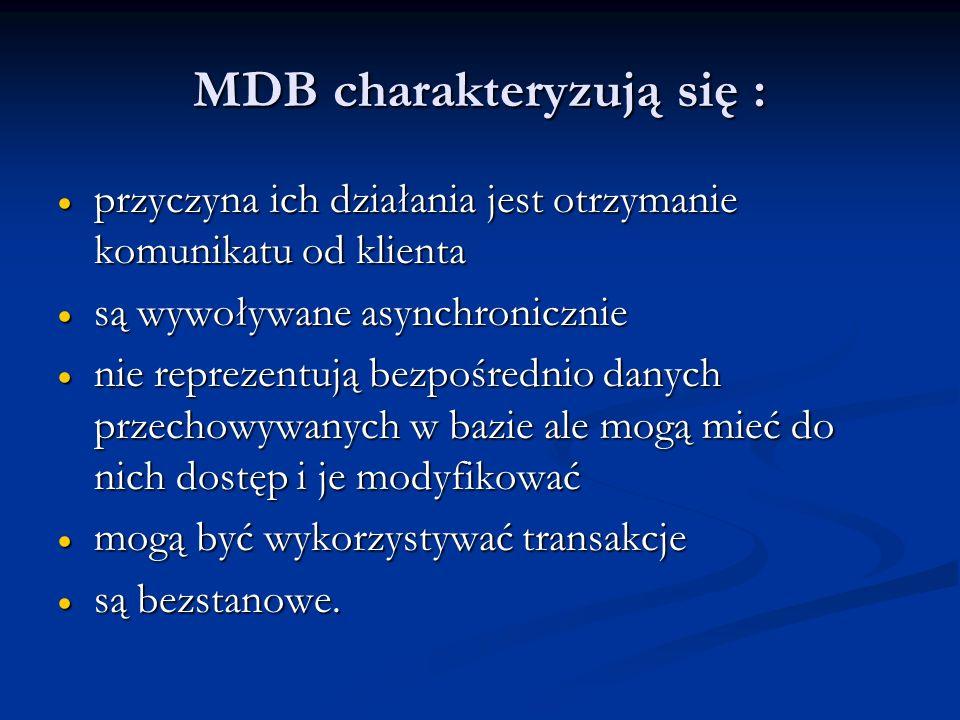 MDB charakteryzują się :