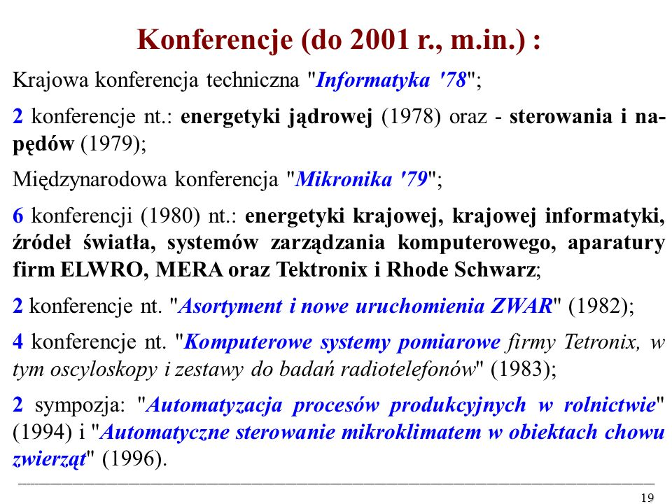 Konferencje (do 2001 r., m.in.) :