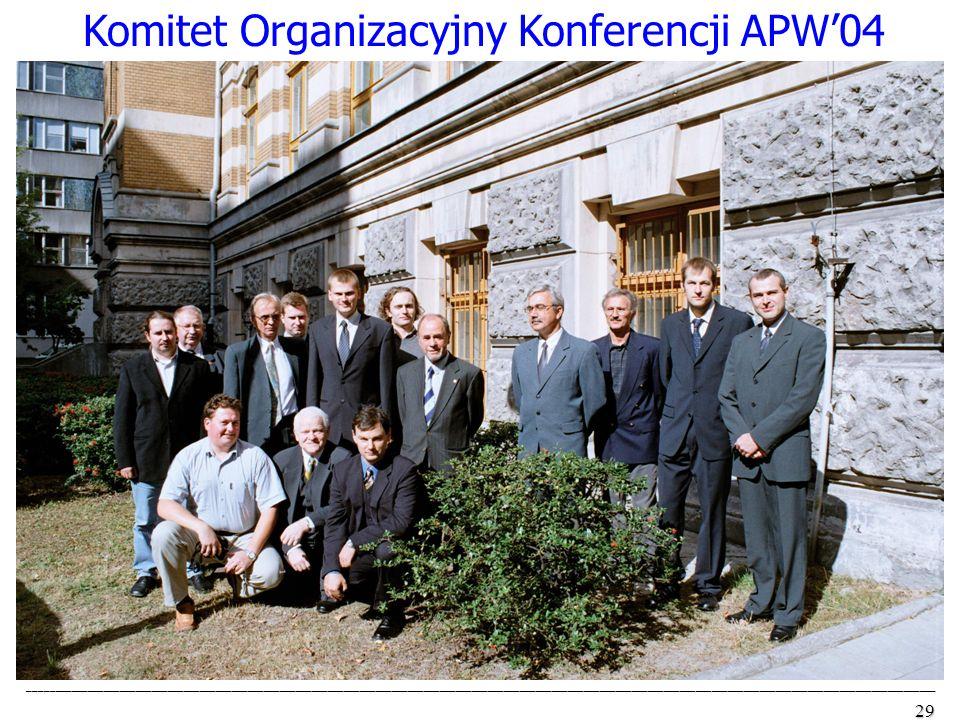 Komitet Organizacyjny Konferencji APW'04
