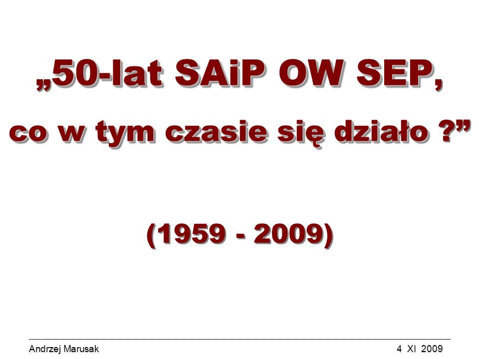 """""""50-lat SAiP OW SEP, co w tym czasie się działo (1959 - 2009)"""