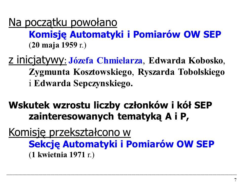 Na początku powołano Komisję Automatyki i Pomiarów OW SEP
