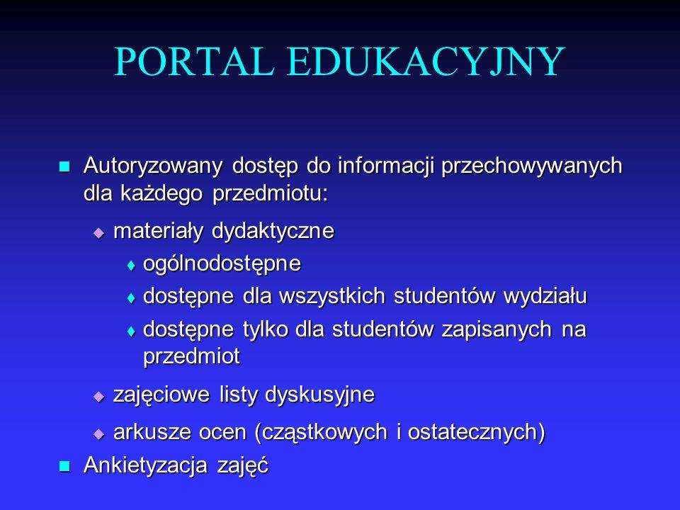 PORTAL EDUKACYJNY Autoryzowany dostęp do informacji przechowywanych dla każdego przedmiotu: materiały dydaktyczne.