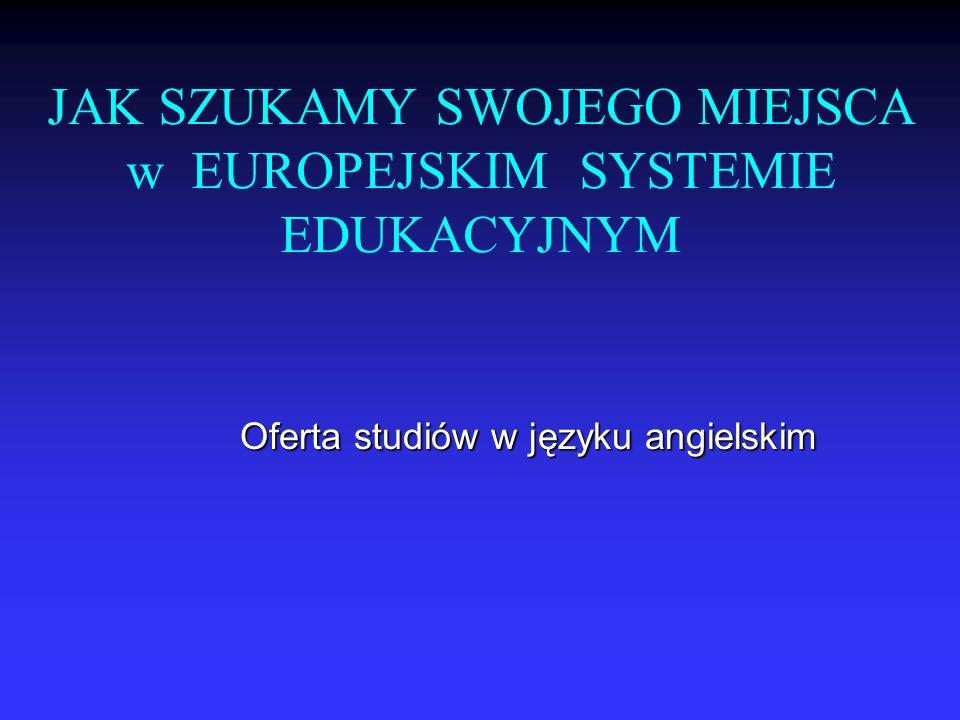JAK SZUKAMY SWOJEGO MIEJSCA w EUROPEJSKIM SYSTEMIE EDUKACYJNYM