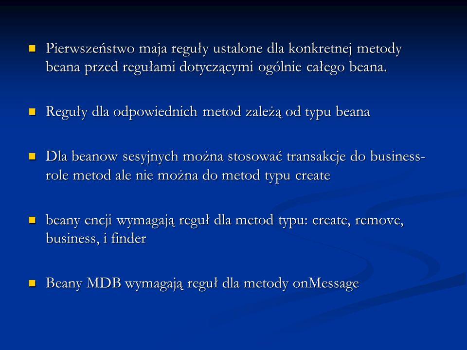 Pierwszeństwo maja reguły ustalone dla konkretnej metody beana przed regułami dotyczącymi ogólnie całego beana.