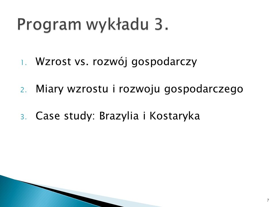Program wykładu 3. Wzrost vs. rozwój gospodarczy