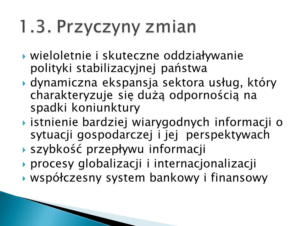 1.3. Przyczyny zmian wieloletnie i skuteczne oddziaływanie polityki stabilizacyjnej państwa.