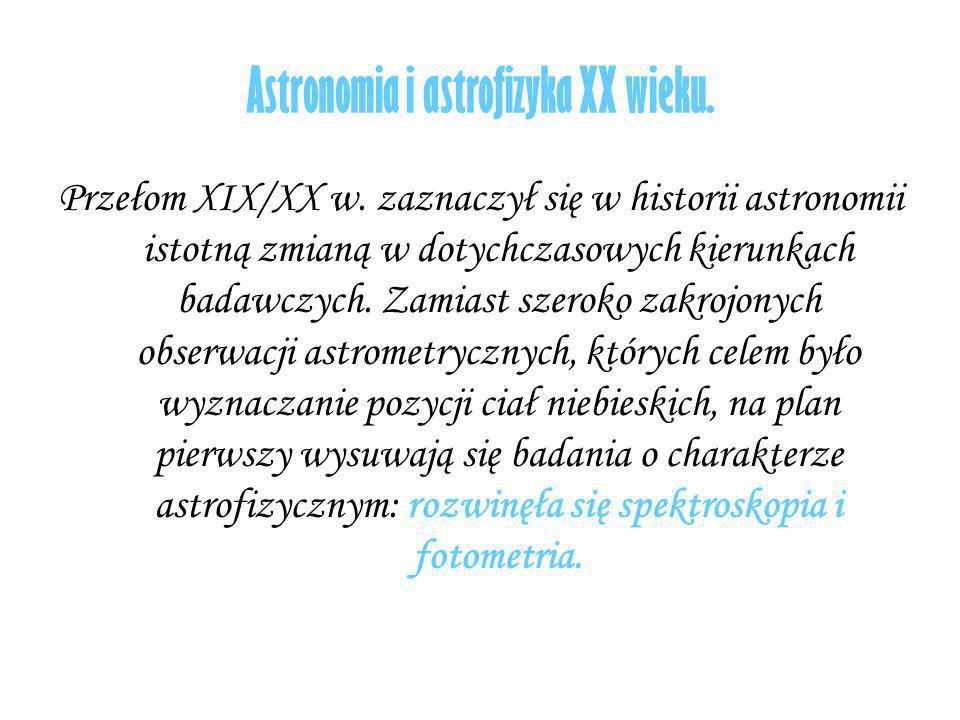 Astronomia i astrofizyka XX wieku.