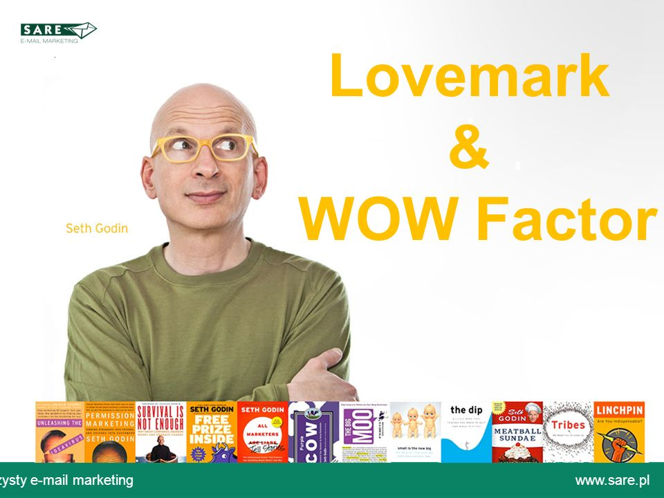 Lovemark & WOW Factor Czysty e-mail marketing www.sare.pl
