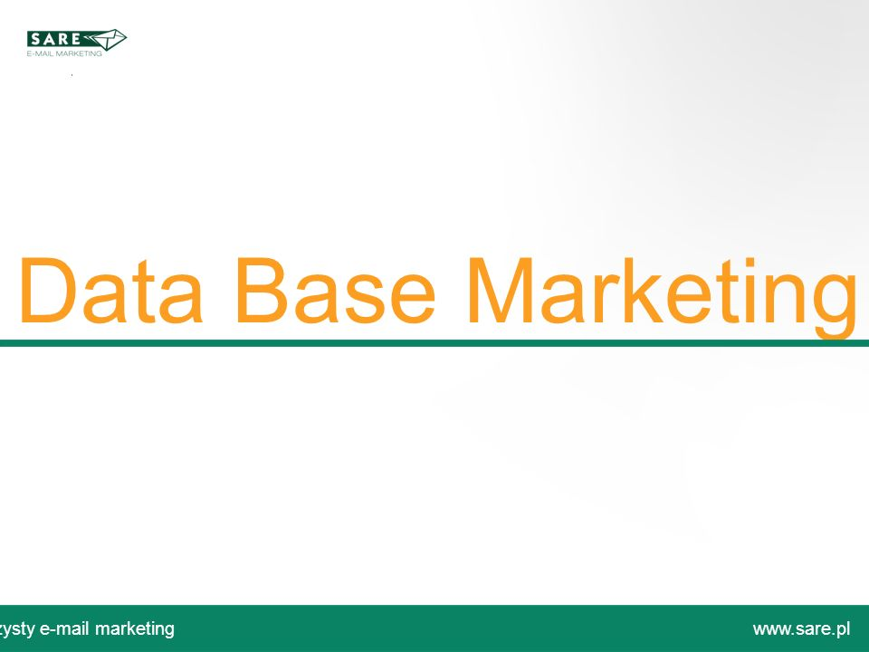 Data Base Marketing Czysty e-mail marketing www.sare.pl
