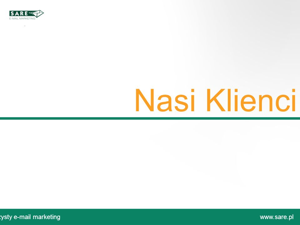 Nasi Klienci Czysty e-mail marketing www.sare.pl