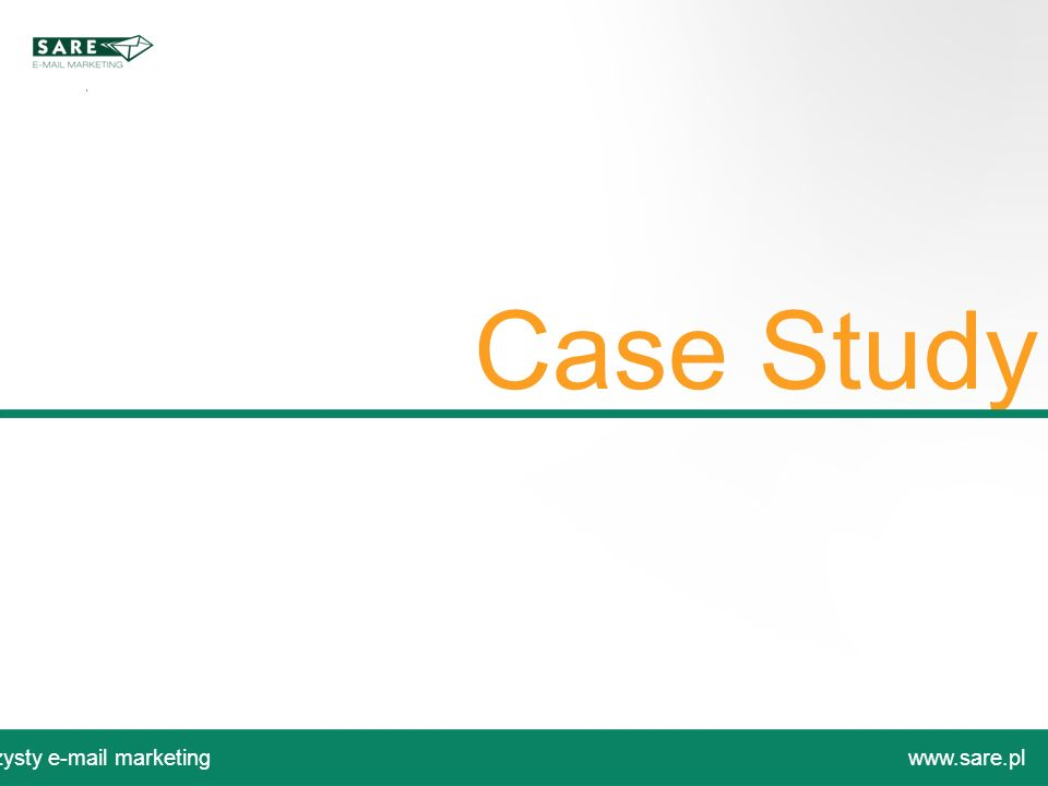 Case Study Czysty e-mail marketing www.sare.pl