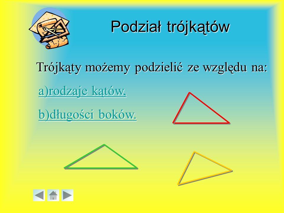Podział trójkątów Trójkąty możemy podzielić ze względu na: