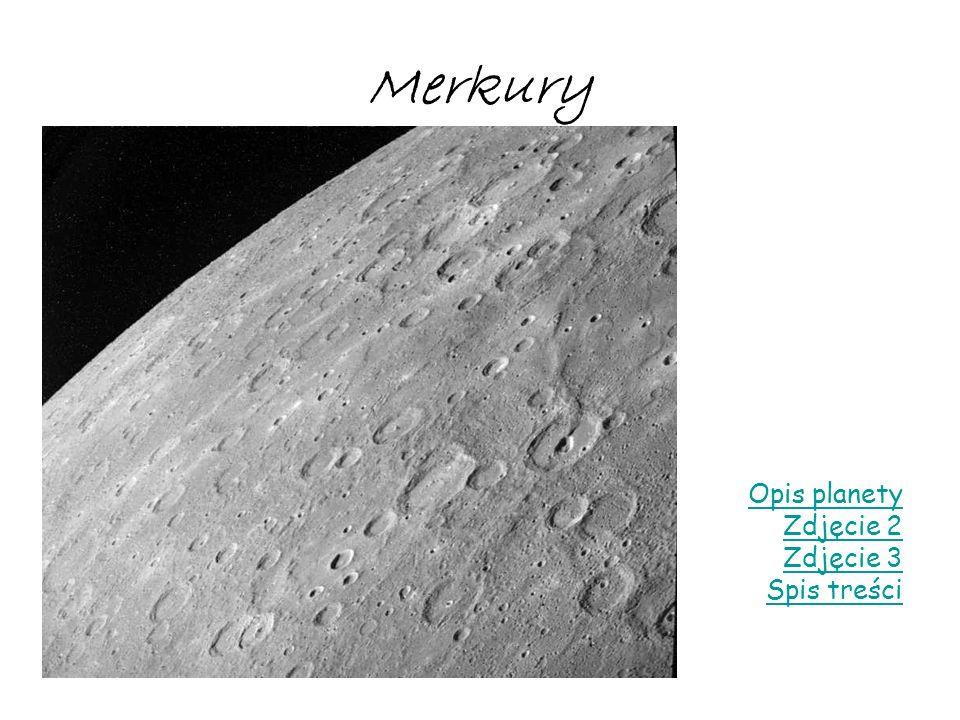 Merkury Opis planety Zdjęcie 2 Zdjęcie 3 Spis treści