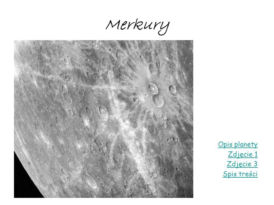 Merkury Opis planety Zdjęcie 1 Zdjęcie 3 Spis treści