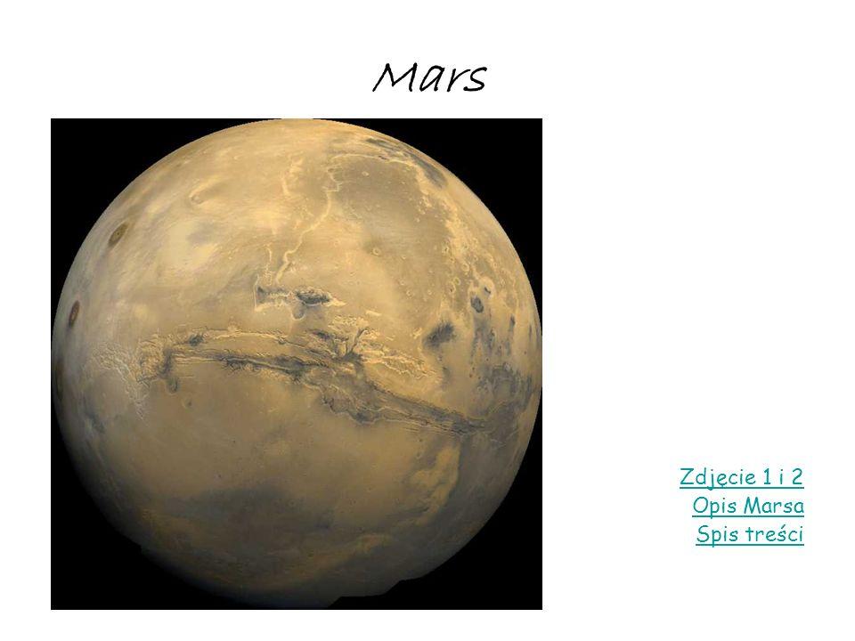 Mars Zdjęcie 1 i 2 Opis Marsa Spis treści