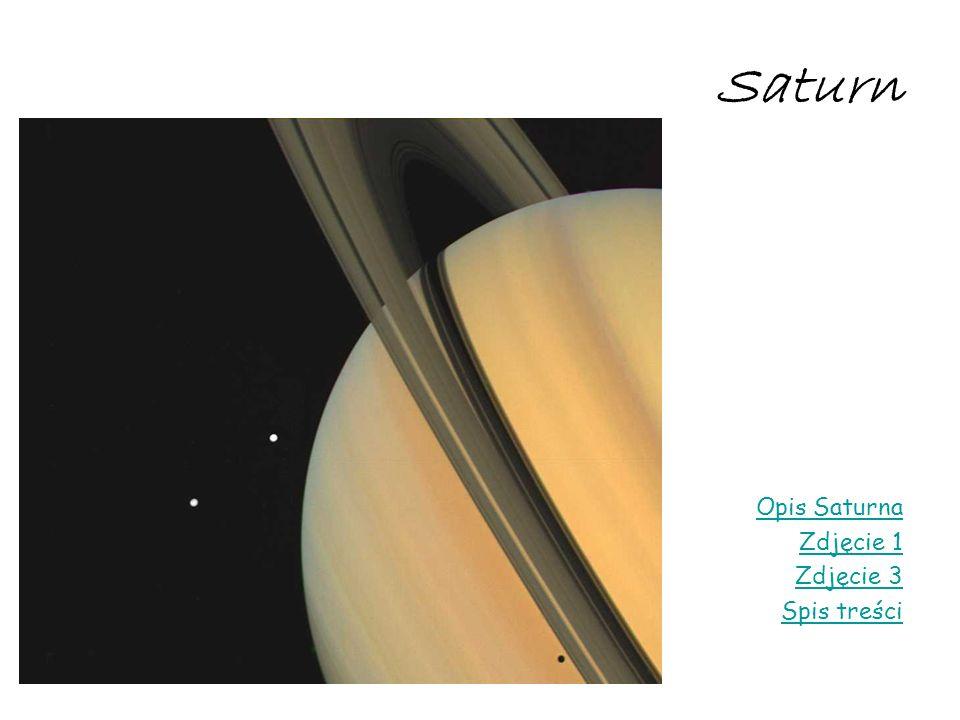 Saturn Opis Saturna Zdjęcie 1 Zdjęcie 3 Spis treści