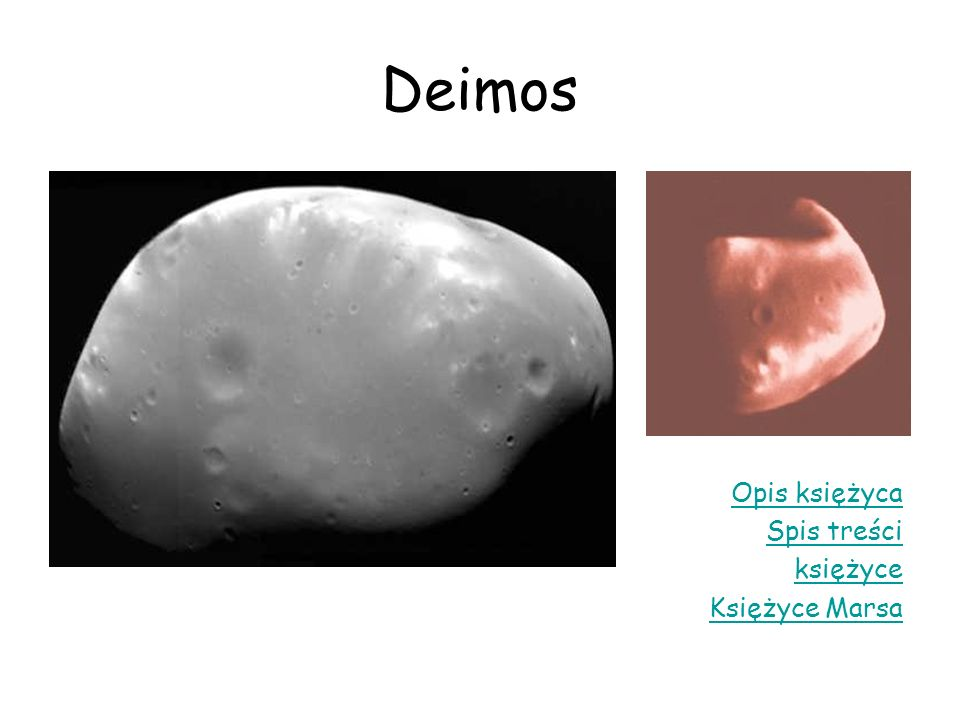 Deimos Opis księżyca Spis treści księżyce Księżyce Marsa