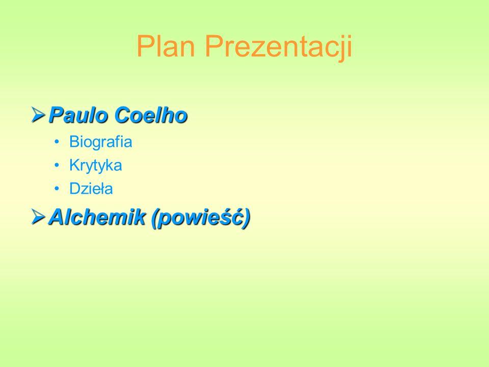 Plan Prezentacji Paulo Coelho Alchemik (powieść) Biografia Krytyka