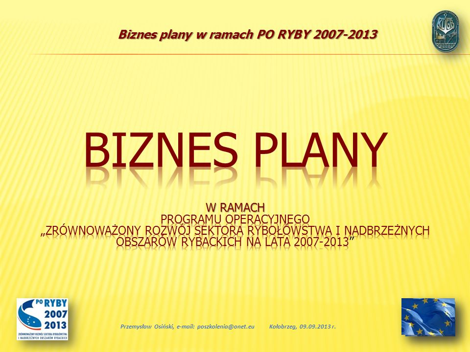 """Biznes plany w ramach Programu Operacyjnego """"Zrównoważony rozwój sektora rybołówstwa i nadbrzeżnych obszarów rybackich na lata 2007-2013"""