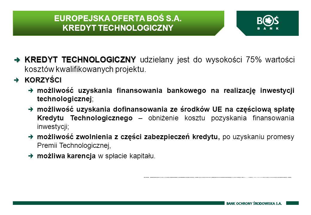 EUROPEJSKA OFERTA BOŚ S.A. KREDYT TECHNOLOGICZNY