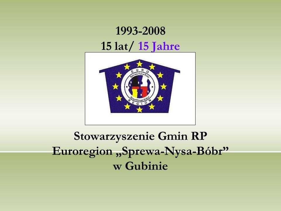 """1993-2008 15 lat/ 15 Jahre Stowarzyszenie Gmin RP Euroregion """"Sprewa-Nysa-Bóbr w Gubinie"""