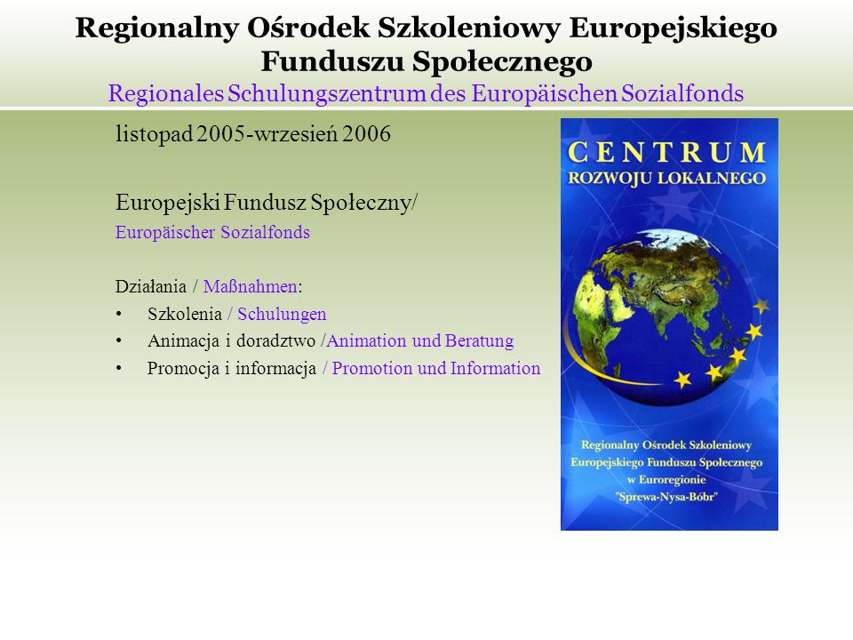 Regionalny Ośrodek Szkoleniowy Europejskiego Funduszu Społecznego Regionales Schulungszentrum des Europäischen Sozialfonds