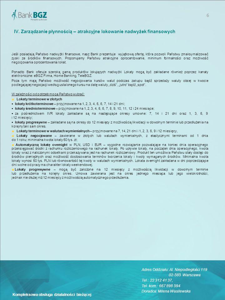 IV. Zarządzanie płynnością – atrakcyjne lokowanie nadwyżek finansowych