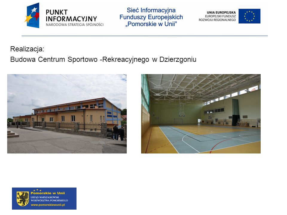 Realizacja: Budowa Centrum Sportowo -Rekreacyjnego w Dzierzgoniu