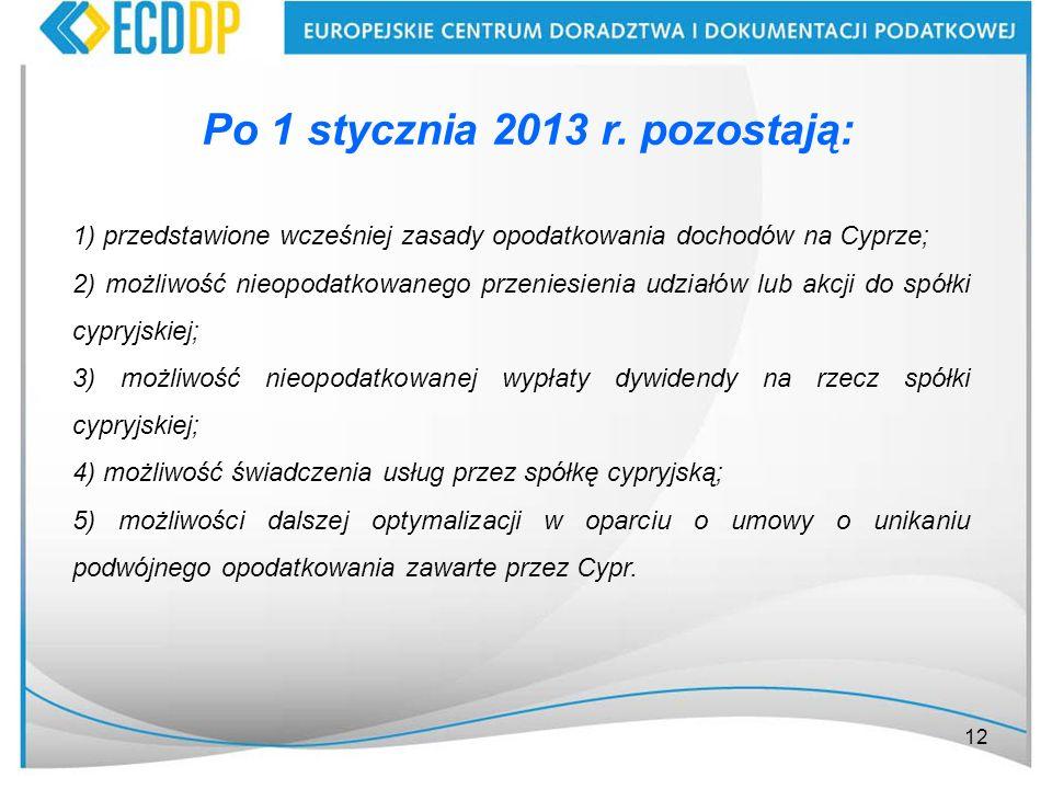Po 1 stycznia 2013 r. pozostają: