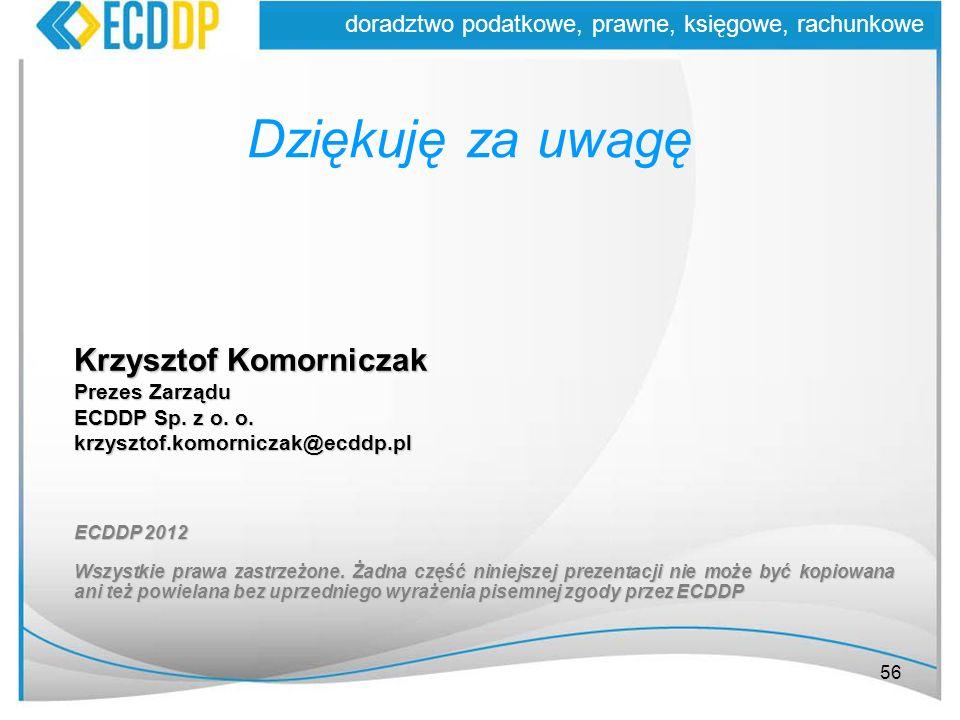 Dziękuję za uwagę Krzysztof Komorniczak